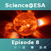 Science@ESA: Episode 8: The Sun, our local star